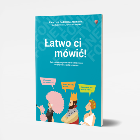 Łatwo ci mówić! Ćwiczenia fonetyczne dla obcokrajowców uczących się języka polskiego.