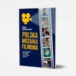 Polska Mozaika Flmowa cwiczenia i inspiracje dla studentow jezyka polskiego jako obcego